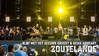 BLØF Met Het Zeeuws Orkest & Geike Arneart   Zoutelande (live Op Concert At SEA 2018)