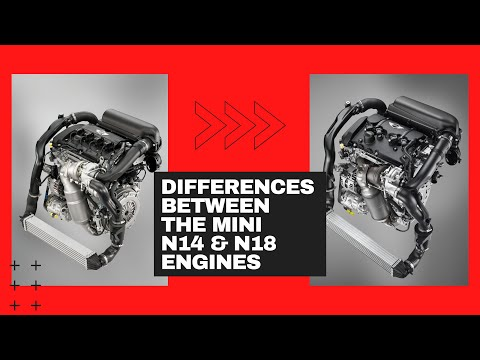 Differences Between The MINI N14 & N18 Engines