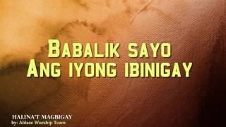 Halina't Magbigay - Ablaze Worship Team with Lyrics