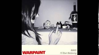 warpaint - no way out ( I'll Start Believing)