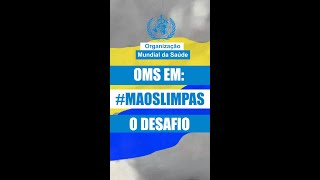 OMS lança desafio global #MãosLimpas