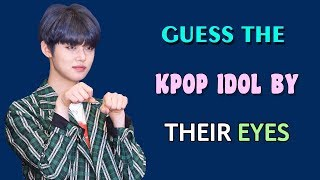 [KPOP GAME] GUESS THE KPOP IDOL BY THEIR EYES