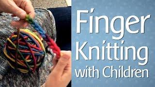 Finger Knitting With Children