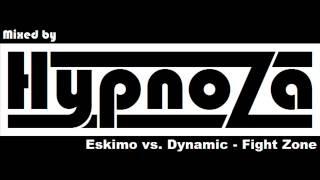 Eskimo vs. Dynamic - Fight Zone (Mixed by HypnoZa)