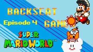 Super Mario World - Episode 4 (Backseat Gamer)