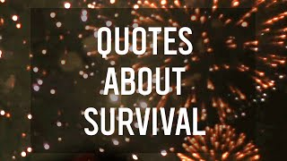 7 Quotes About Survival