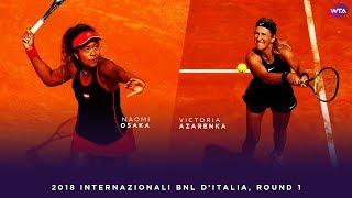 Naomi Osaka vs. Victoria Azarenka   2018 Internazionali BNL d'Italia First Round   WTA Highlights