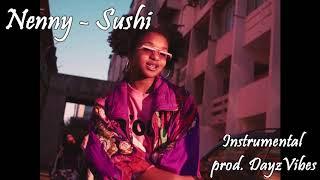 Nenny   Sushi (Instrumental Prod. DayzVibes)