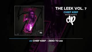 Chief Keef - The Leek Vol. 7 (FULL MIXTAPE)
