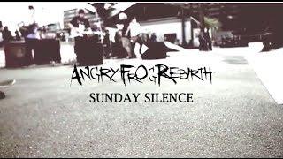 ANGRYFROGREBIRTH-SUNDAYSILENCE