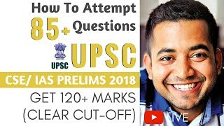 How to Attempt 85+ Questions and Get 120+ Marks in UPSC CSE/IAS Prelims By Roman Saini