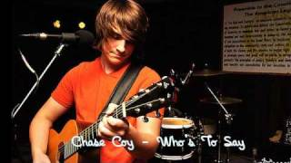 Chase Coy - Who's To Say