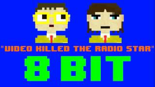 Video Killed The Radio Star (8 Bit Remix Cover Version) [Tribute to The Buggles] - 8 Bit Universe
