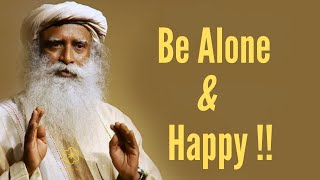 How Can You Be Alone & Happy? - Sadhguru | Sadhguru Here