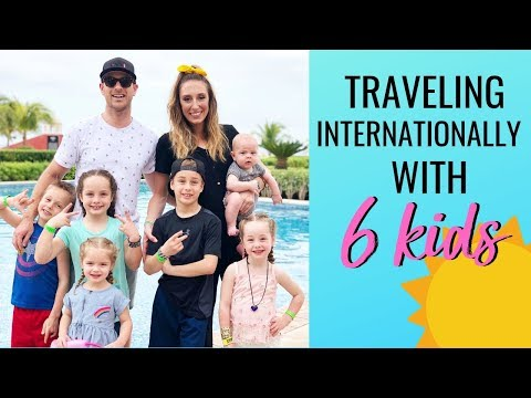 Traveling internationally with 6 kids! | Mexico vacation travel tips