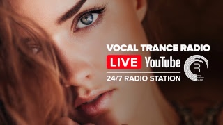 Vocal Trance Radio | Uplifting · 24/7 Live Stream