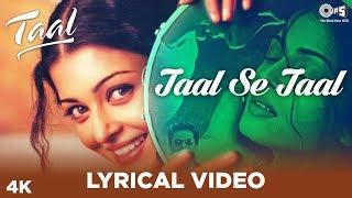 Taal Se Taal Lyrical - Taal | Aishwarya Rai   - YouTube