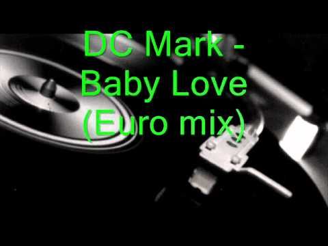 DC Mark - Baby Love (Euro mix)