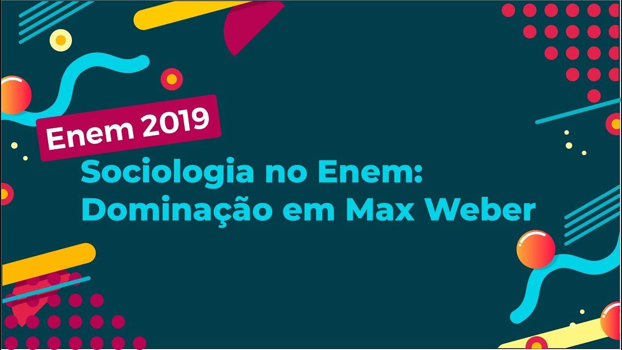 Sociologia no Enem: Dominação em Max Weber