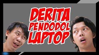 Derita Pendodol Laptop