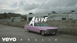 Khalid   Alive (Audio)