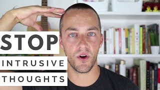 How to Stop Intrusive Thoughts in 3 Different Ways