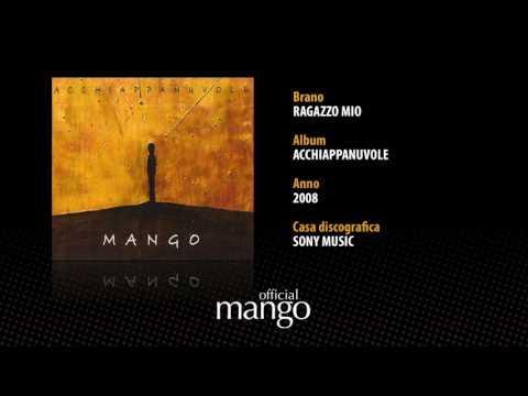 , title : 'Mango - Ragazzo mio'