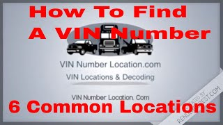 How To Find a VIN Number 6 common places to find your vin number on a car suv or truck.