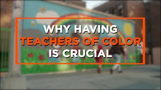 Why Teachers of Color Matter for Students of Color to Succeed