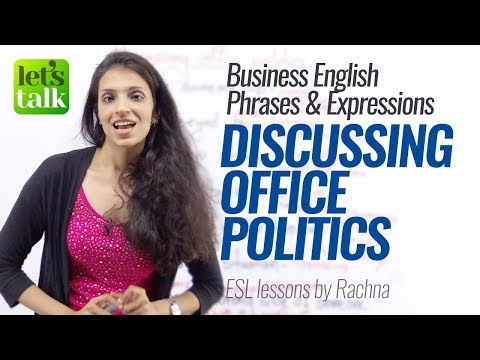 Business English Lesson – English Phrases for Discussing Office Politics. – Learn English Online