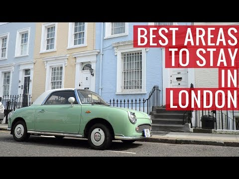 Video Best Areas to Stay in While Visiting London