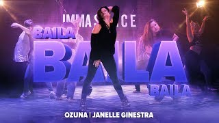 """BAILA BAILA BAILA""   OZUNA | Janelle Ginestra Choreography | #IMMASPACE"