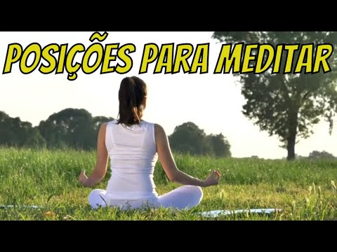 ? Conheça a Prática de Como Meditar ? Posições para Meditar