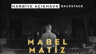 Mabel Matiz - Harbiye Açıkhava Konseri Backstage