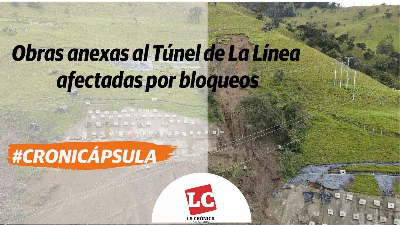 #Cronicápsula | Obras anexas al Túnel de La Línea afectadas por bloqueos