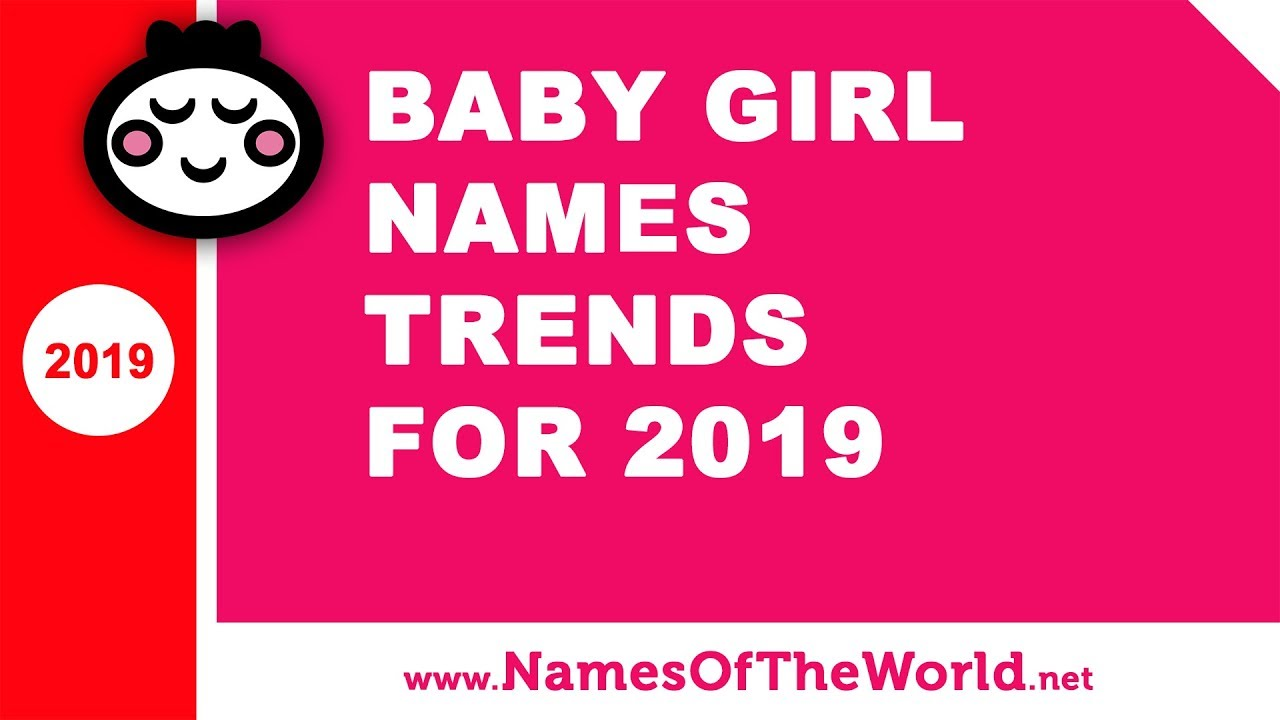 Baby girl names trends for 2019 - the best baby names - www.namesoftheworld.net