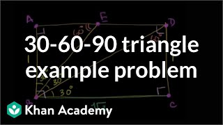 30-60-90 Triangle Example Problem | Right Triangles And Trigonometry | Geometry | Khan Academy