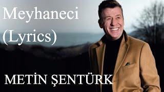Metin Şentürk | Meyhaneci (Lyrics I Şarkı Sözleri)