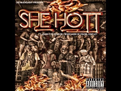 Da Movement She Hot FT JOHNNY P OF DO OR DIE NEVER MORE OF CRUCIAL CONFLICT