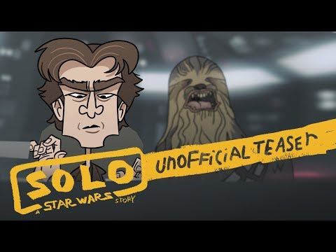 Solo: A Star Wars Story Unofficial Teaser CLIP (Animation Parody)