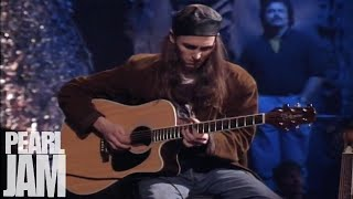 In 92 Pearl Jam played Even Flow in an early MTV Unplugged