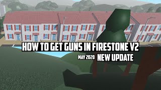 [UPDATE] How to GET GUNS in Firestone V2!! | (NEW LOCATIONS 2020)