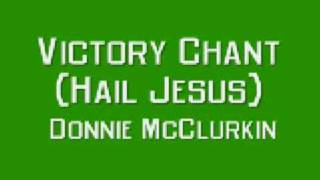 Donnie McClurkin - Victory Chant (Hail Jesus)