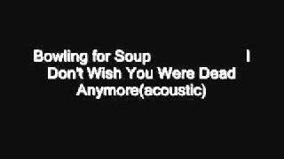 Bowling for Soup - I Don't Wish You Were Dead Anymore(acoustic)