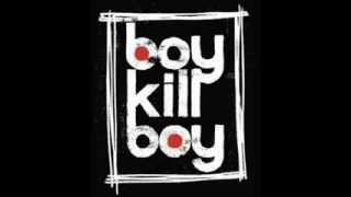 Boy Kill Boy - Exit (You Don't Know Me)
