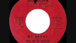 My Heart ~ Lonnie & The Carollons (1958)