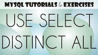 04 MySQL Tutorial for Beginners: USE, SELECT, result set, DISTINCT, ALL