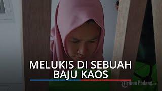 Awalnya Hobi, Mahasiswi Cantik di Padang Ini Kini Raup Jutaan Rupiah dari Melukis di Baju