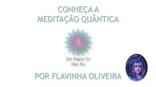 Conheça e pratique a meditação quântica