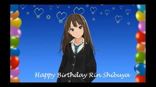 Rin Shibuya  - (THE iDOLM@STER: Cinderella Girls) - The Idolm@ster: Cinderella Girls AMV Wish I May - Happy Birthday Rin Shibuya (ハッピーバースデー渋谷凛)